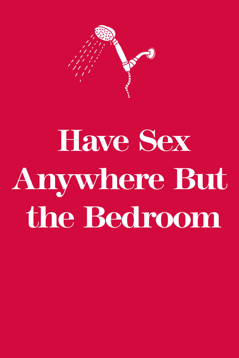 New To Spice Up The Bedroom 20 Easy Ways To Spice Up Your Sex Life Have A Better Love Life Now