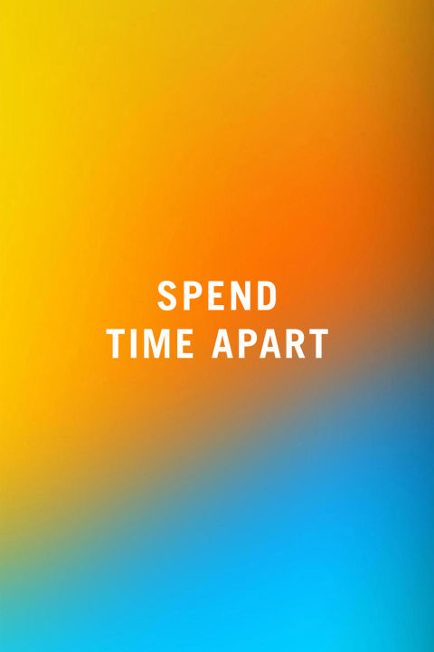 relationship advice spending time apart