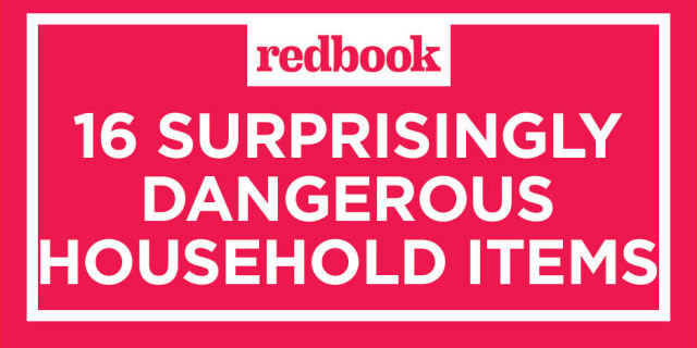 Dangerous Household Items 16 common household items that could kill you